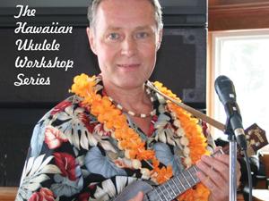 All New Hawaiian Ukulele Song Workshop with Gary Cyr