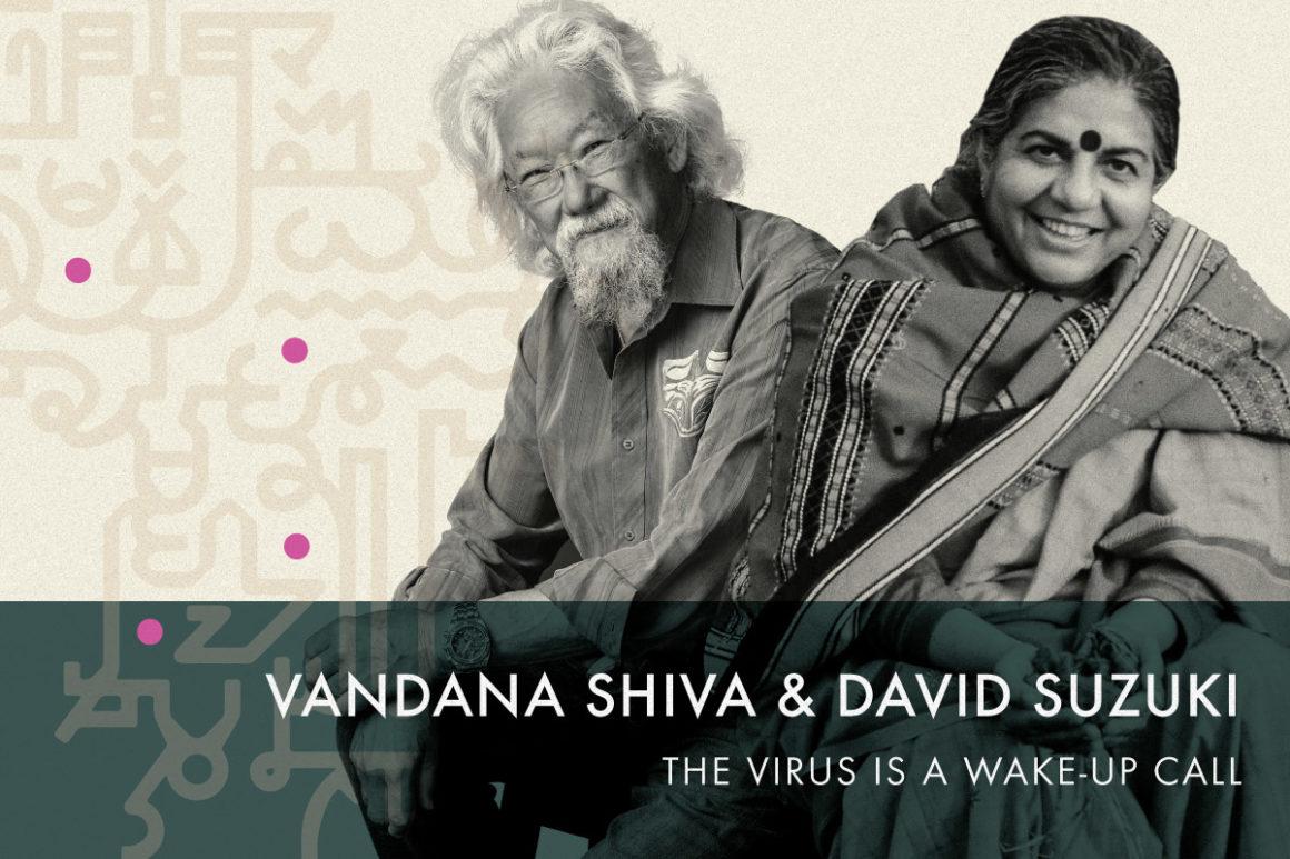 ISF2020: Vandana Shiva & David Suzuki: The Virus is a Wake-up Call